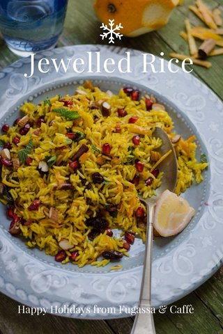 Jewelled Rice Happy Holidays from Fugassa & Caffè