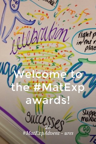 Welcome to the #MatExp awards! 23 #MatExpAdvent - ures