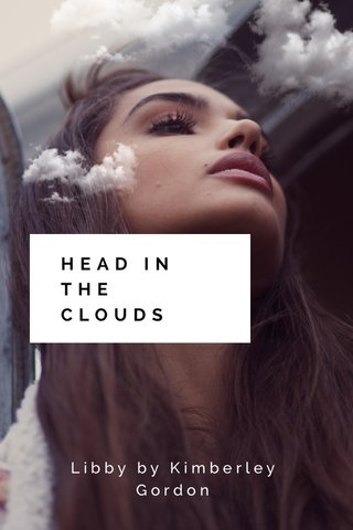 HEAD IN THE CLOUDS Libby by Kimberley Gordon
