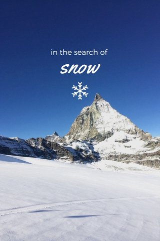 snow in the search of