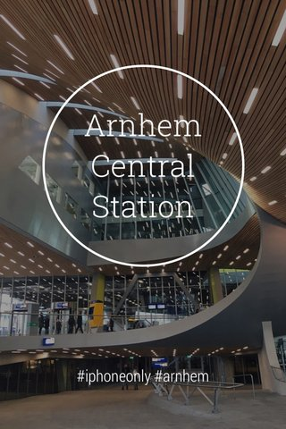 Arnhem Central Station #iphoneonly #arnhem