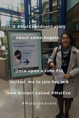 A #MatExpAdvent story about some Angels... Once upon a time Flo invited me to join her in a new project called #MatExp #MatExpAdvent