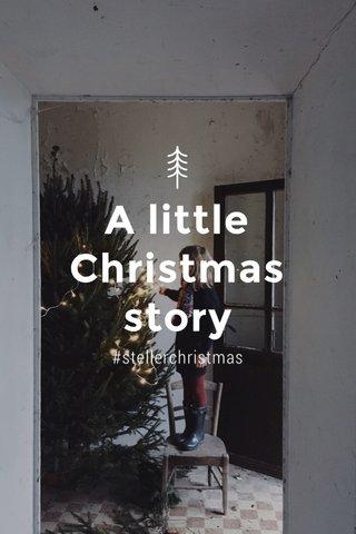 A little Christmas story #stellerchristmas
