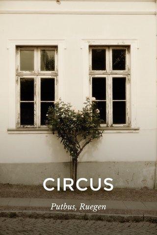 CIRCUS Putbus, Ruegen