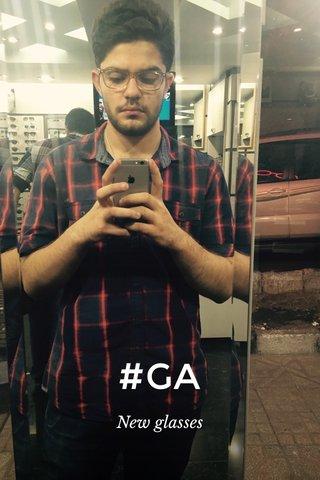 #GA New glasses