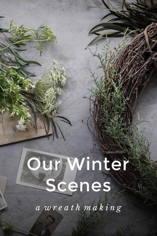 Our Winter Scenes a wreath making