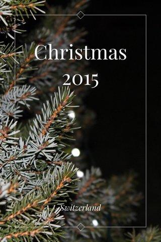 Christmas 2015 Switzerland