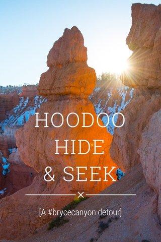 HOODOO HIDE & SEEK [A #brycecanyon detour]