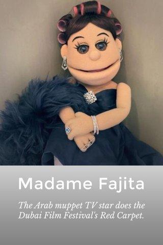Madame Fajita The Arab muppet TV star does the Dubai Film Festival's Red Carpet.