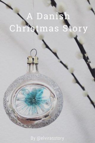 A Danish Christmas Story By @elvirasstory