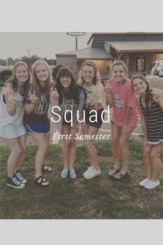 Squad First Semester