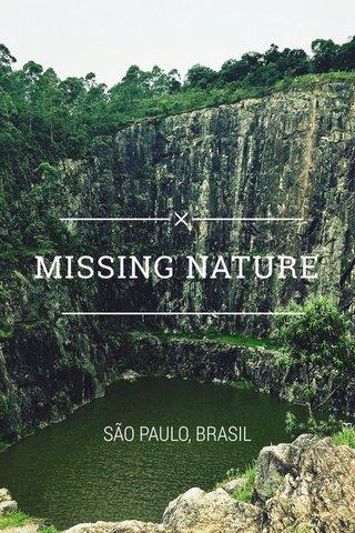 MISSING NATURE SÃO PAULO, BRASIL