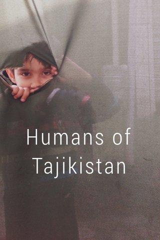 Humans of Tajikistan