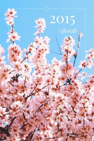 2015 #florals