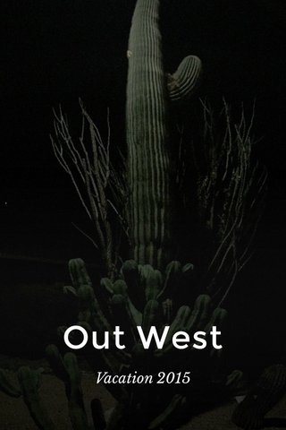 Out West Vacation 2015