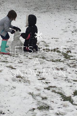 LET'S BUILD A SNOWMAN 2015