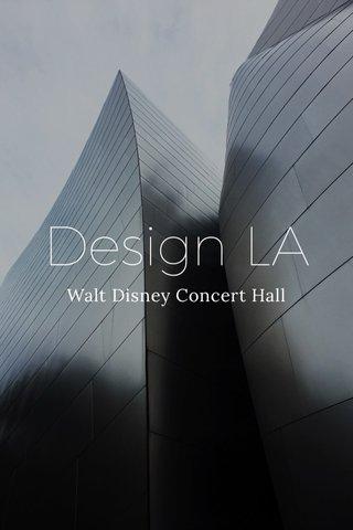 Design LA Walt Disney Concert Hall