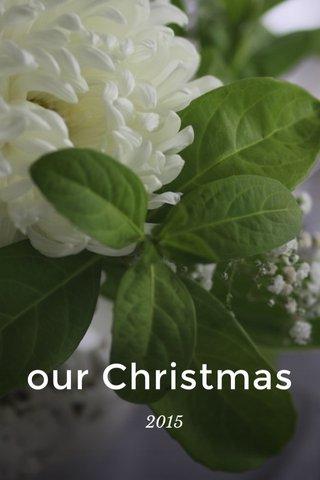 our Christmas 2015