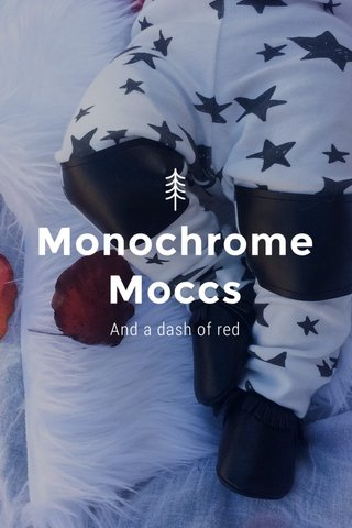 Monochrome Moccs And a dash of red