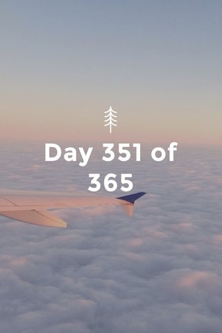 Day 351 of 365
