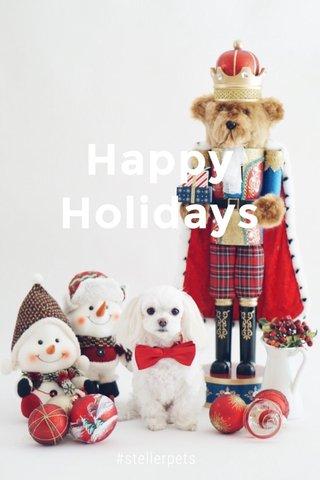 Happy Holidays #stellerpets