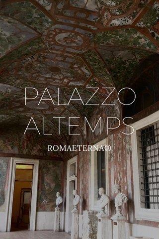 PALAZZO ALTEMPS ROMAETERNA®