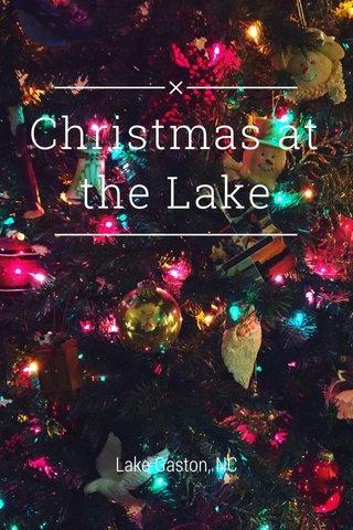 Christmas at the Lake Lake Gaston, NC