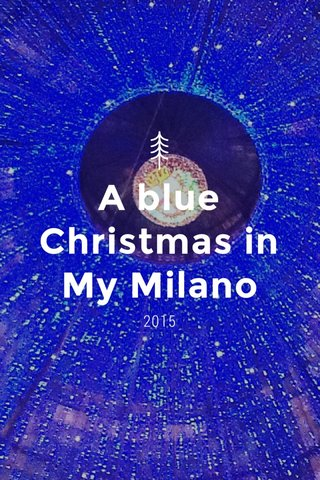 A blue Christmas in My Milano 2015