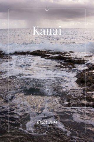 Kauai Eight 2015