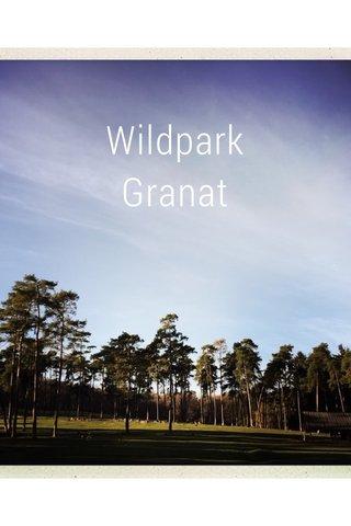 Wildpark Granat