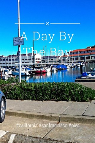A Day By The Bay #california #sanfrancisco #pier