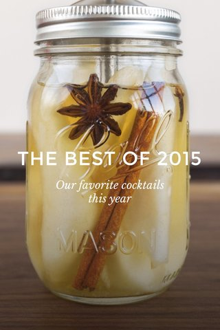 THE BEST OF 2015 Our favorite cocktails this year