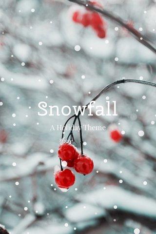 Snowfall A Holiday Theme