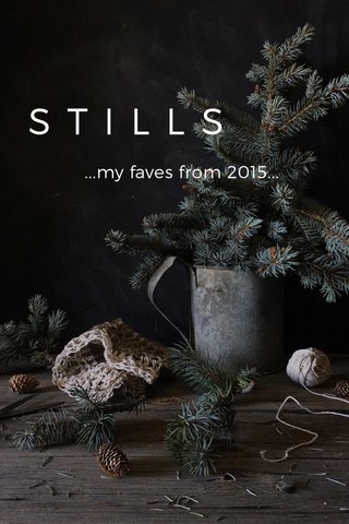 STILLS ...my faves from 2015...