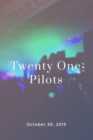 Twenty One Pilots October 30, 2015