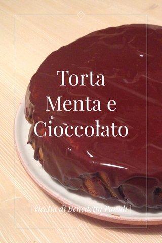 Torta Menta e Cioccolato | ricetta di Benedetta Parodi |