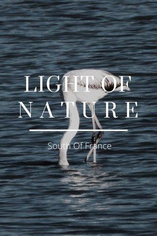 LIGHT OF N A T U R E South Of France