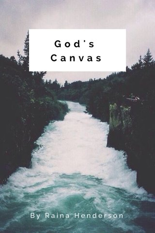 God's Canvas By Raina Henderson