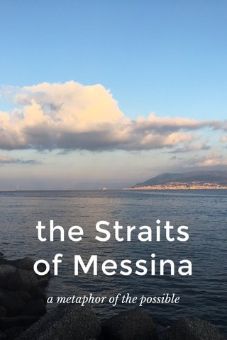 the Straits of Messina a metaphor of the possible
