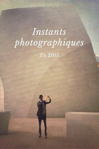 Instants photographiques En 2015