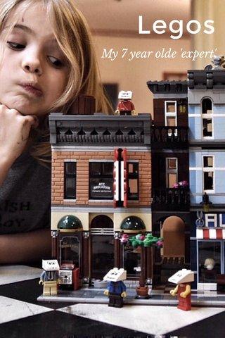 Legos My 7 year olde 'expert'.