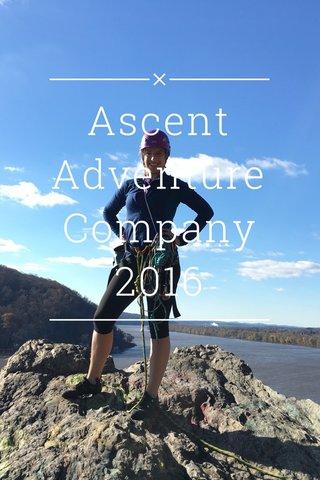 Ascent Adventure Company 2016