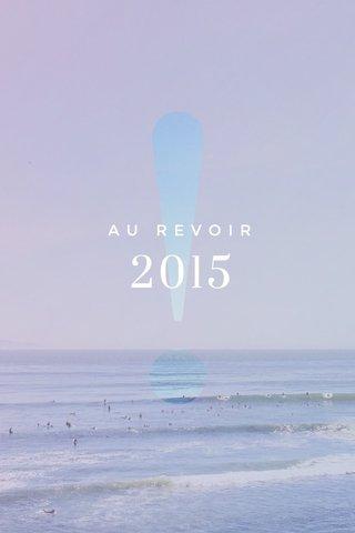 2015 AU REVOIR