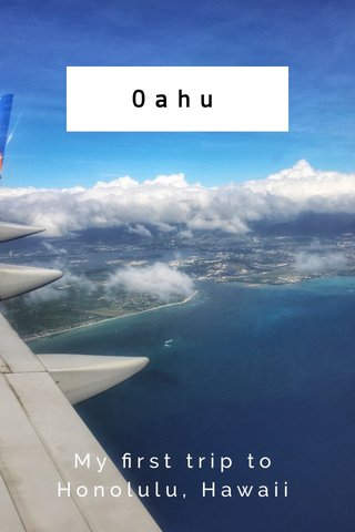 Oahu My first trip to Honolulu, Hawaii