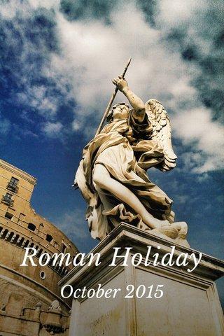 Roman Holiday October 2015