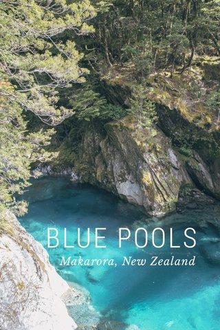 BLUE POOLS Makarora, New Zealand