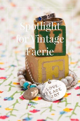 Spotlight for Vintage Faerie Peace Love Joy