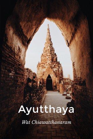 Ayutthaya Wat Chiawatthanaram