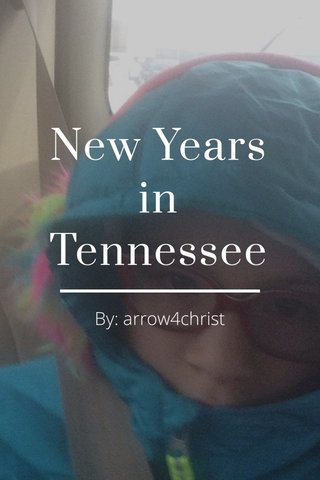 New Years in Tennessee By: arrow4christ