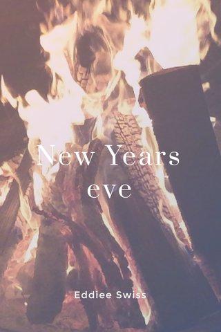 New Years eve Eddiee Swiss